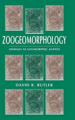 Zoogeomorphology: Animals as Geomorphic Agents