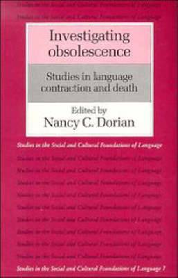 Investigating Obsolescence: Studies in Language Contraction and Death