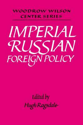 Imperial Russian Foreign Policy: Conference : Revised Papers