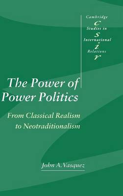 The Power of Power Politics: From Classical Realism to Neotraditionalism