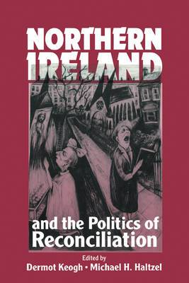 Northern Ireland and the Politics of Reconciliation