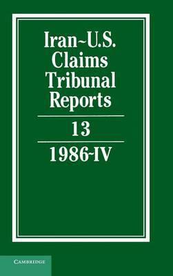 Iran-U.S. Claims Tribunal Reports: v.13