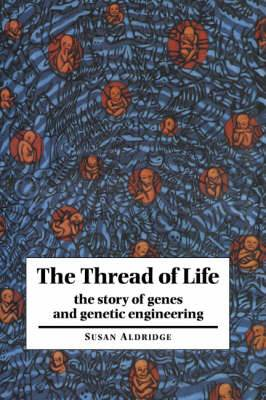 The Thread of Life: The Story of Genes and Genetic Engineering