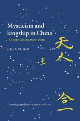 Mysticism and Kingship in China: The Heart of Chinese Wisdom