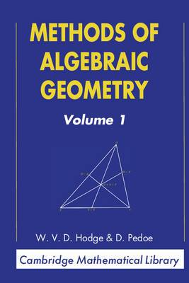 Methods of Algebraic Geometry: Volume 1: v.1