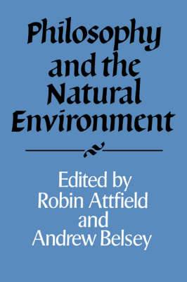 Royal Institute of Philosophy Supplements: Series Number 36: Philosophy and the Natural Environment