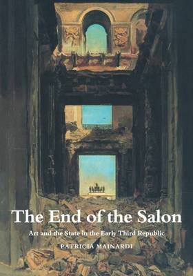 The End of the Salon: Art and the State in the Early Third Republic