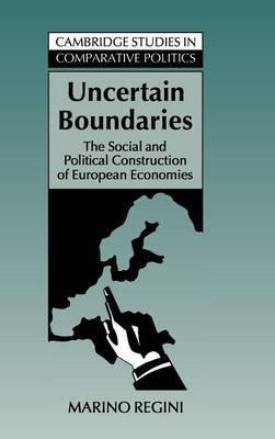 Uncertain Boundaries: The Social and Political Construction of European Economies