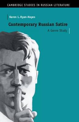 Cambridge Studies in Russian Literature: Contemporary Russian Satire: A Genre Study