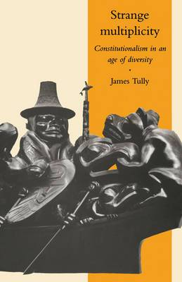 Strange Multiplicity: Constitutionalism in an Age of Diversity