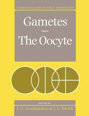 Gametes - The Oocyte