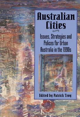 Australian Cities: Issues, Strategies and Policies for Urban Australia in the 1990s
