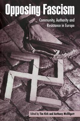 Opposing Fascism: Community, Authority and Resistance in Europe