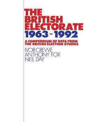 The British Electorate, 1963-1992: A Compendium of Data from the British Election Studies