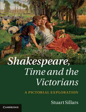 Shakespeare, Time and the Victorians: A Pictorial Exploration