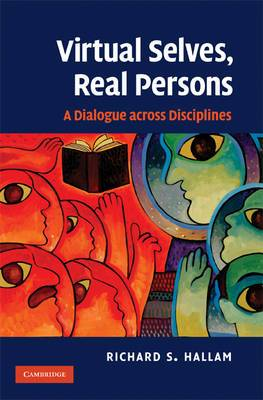 Virtual Selves, Real Persons: A Dialogue across Disciplines