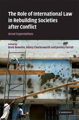 The Role of International Law in Rebuilding Societies after Conflict: Great Expectations