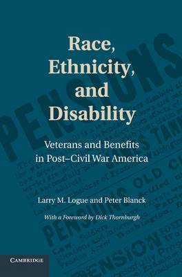 Cambridge Disability Law and Policy Series: Race, Ethnicity, and Disability: Veterans and Benefits in Post-Civil War America