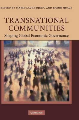 Transnational Communities: Shaping Global Economic Governance