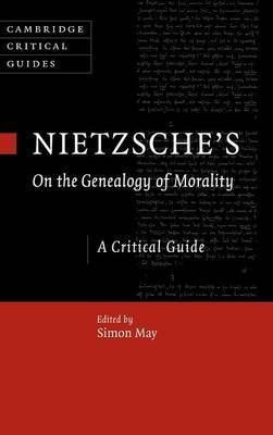 Nietzsche's On the Genealogy of Morality: A Critical Guide