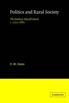 Politics in the Rural Society: The Southern Massif Central c.1750-1880
