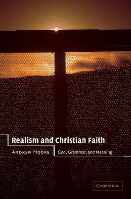 Realism and Christian Faith: God, Grammar, and Meaning
