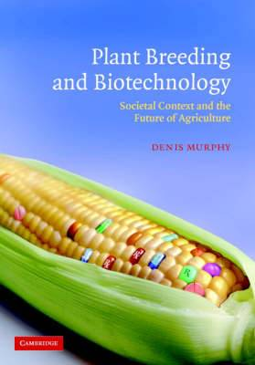 Plant Breeding and Biotechnology: Societal Context and the Future of Agriculture