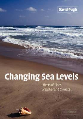 Changing Sea Levels: Effects of Tides, Weather and Climate