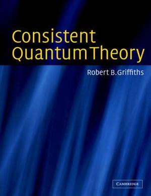 Consistent Quantum Theory