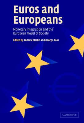 Euros and Europeans: Monetary Integration and the European Model of Society
