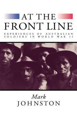 At the Front Line: Experiences of Australian Soldiers in World War II