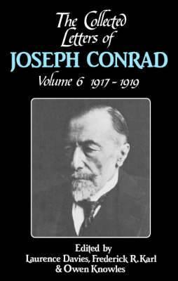 The Collected Letters of Joseph Conrad: Volume 6, 1917-1919: v.6: 1917-1919