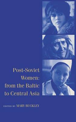 Post-Soviet Women: From the Baltic to Central Asia