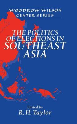The Politics of Elections in Southeast Asia