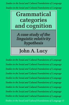 Grammatical Categories and Cognition: A Case Study of the Linguistic Relativity Hypothesis