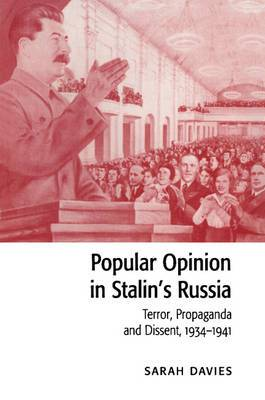 Popular Opinion in Stalin's Russia: Terror, Propaganda and Dissent, 1934-1941