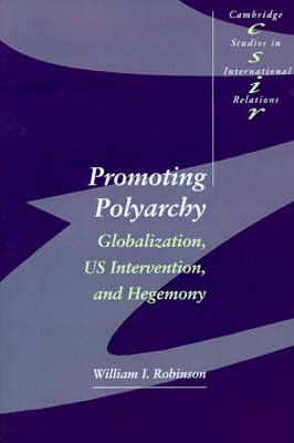 Promoting Polyarchy: Globalization, US Intervention, and Hegemony