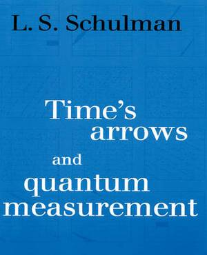 Time's Arrows and Quantum Measurement