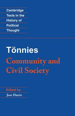 Cambridge Texts in the History of Political Thought: Toennies: Community and Civil Society