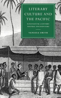 Literary Culture and the Pacific: Nineteenth-Century Textual Encounters