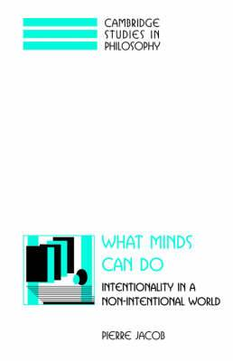 What Minds Can Do: Intentionality in a Non-Intentional World