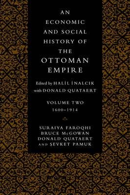 An Economic and Social History of the Ottoman Empire: v. 2: 1600-1914