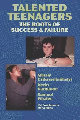 Talented Teenagers: The Roots of Success and Failure