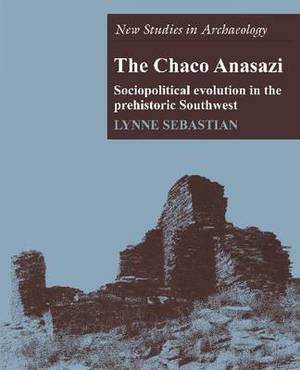The Chaco Anasazi: Sociopolitical Evolution in the Prehistoric Southwest