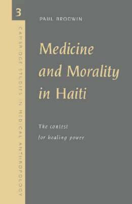 Medicine and Morality in Haiti: The Contest for Healing Power