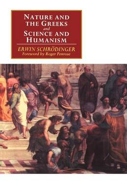 'Nature and the Greeks' and 'Science and Humanism': AND Science and Humanism
