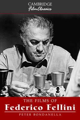 Cambridge Film Classics: The Films of Federico Fellini