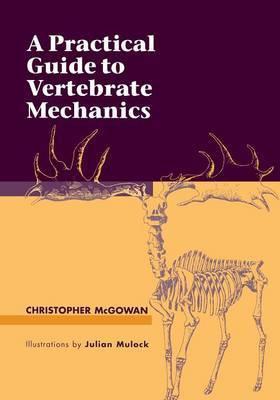 A Practical Guide to Vertebrate Mechanics