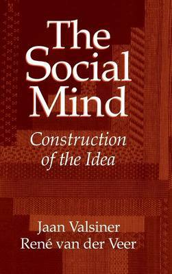 The Social Mind: Construction of the Idea