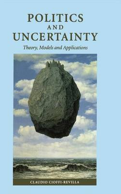 Politics and Uncertainty: Theory, Models and Applications
